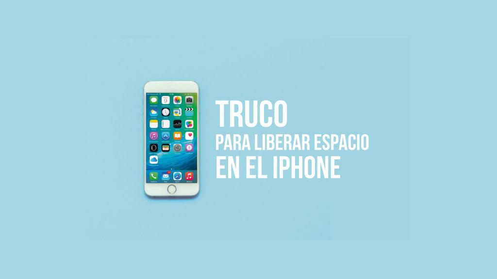 Truco sencillo para liberar espacio en el iPhone rápidamente